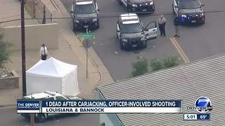 1 dead after carjacking, officer-involved shooting in Denver - Video