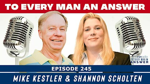 Episode 245 - Shannon Scholten and Mike Kestler on To Every Man An Answer