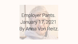 Employer Pants January 17, 2021 By Anna Von Reitz
