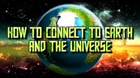 How To Connect To Earth And The Universe | Change The Code Of Your Timeline