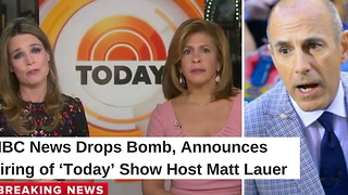 NBC News Drops Bomb, Announces Firing of 'Today' Show Host Matt Lauer - Video
