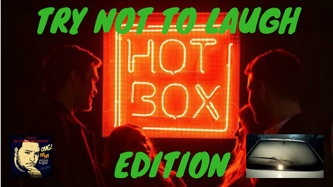 **Hotbox Edition** Try Not To Laugh