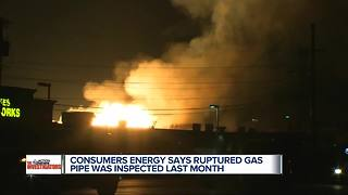 Consumers Energy says ruptured gas pipe was inspected last month - Video
