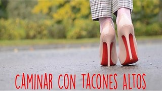 Caminar Con Tacones Altos - Video