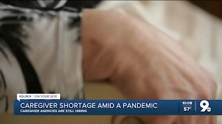 Caregiver shortage amid a pandemic, agencies still hiring
