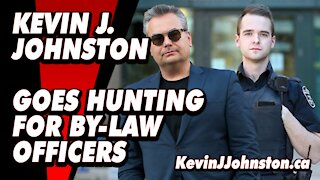 Kevin J Johnston Goes Hunting For Calgary By-Law Officers Who Are Harassing Citizens