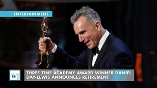Three-Time Academy Award Winner Daniel Day-Lewis Announces Retirement