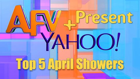 AFV and Yahoo Present Top 5 April Showers