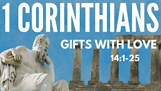 1 Cor 14: 1-25 ; Gifts with Love