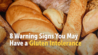 8 Warning Signs You May Have a Gluten Intolerance - Video