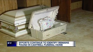 Efforts continue to identify remains found in Cantrell Funeral Home