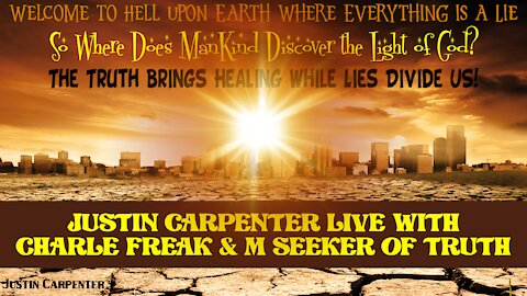 Charlie Freak & M Truth Seeker visit Justin Carpenter LIVE