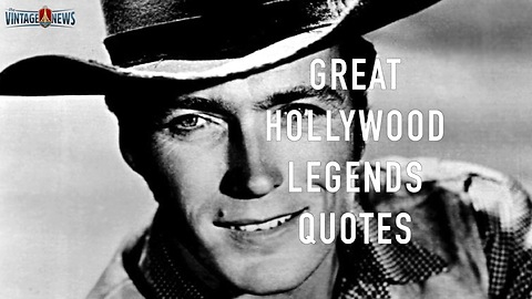 Great Hollywood legends quotes