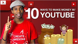 10 Ways To Make Money On YouTube - Video
