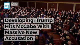 Developing: Trump Hits Mccabe With Massive New Accusation - Video