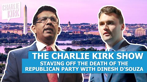Staving Off the Death of the Republican Party with Dinesh D' Souza
