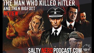 The Man Who Killed Hitler And Then The Bigfoot Review (Salty Nerd Reviews)