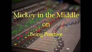 201229 Mickey in the Middle on being positive