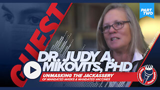 Unmasking the Jackassery of Mandates | Dr Judy A Mikovits Part 2