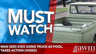 Man Sees Kids Using Truck As Pool, Takes Action (Video) - Video