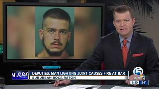 Man accused of lighting joint, catching suburban Boca Raton bar on fire - Video