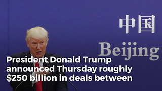 Trump Returning to US with Over $250 Billion in Deals, China Announces 'This Is Truly A Miracle' - Video