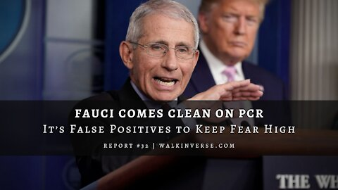 Fauci Comes Clean on PCR: It's False Positives to Keep Fear High