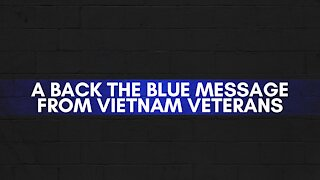 Vietnam Veterans Back The Blue And Speak Out In Support Of Law Enforcement