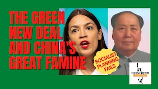 Socialism Fails: Green New Deal and China's Great Famine