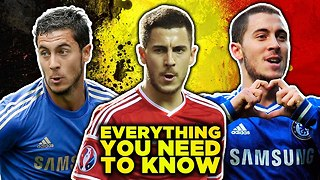 Eden Hazard - Everything You Need To Know - Video