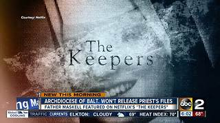 Baltimore archdiocese won't release records on priest featured on 'The Keepers' - Video