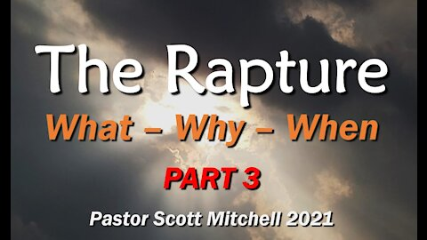 The Rapture The Church, Part 3