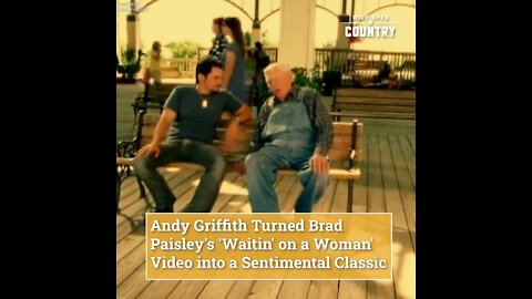 Andy Griffith Turned Brad Paisley's 'Waitin' on a Woman' Video into a Sentimental Classic