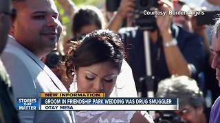Groom in Friendship Park wedding was drug smuggler - Video