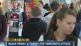 Black Friday a target for terrorists attack