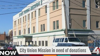 City Union Mission in need of donations - Video