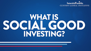 HowStuffWorks: What is social good investing? - Video