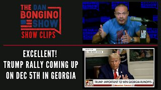 Excellent! Trump rally coming up on Dec 5th in Georgia - Dan Bongino Show Clips