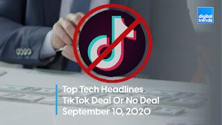 Top Tech Headlines   9.10.20   TikTok Might Not Be Sold After All