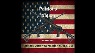 Patriots, America Needs You (Ep. 36) - Patriot's Nation