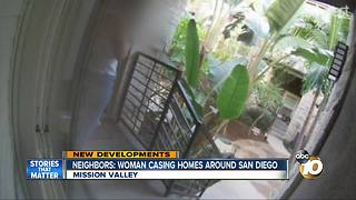 Neighbors: woman casing homes around San Diego