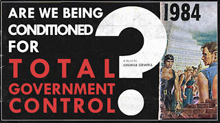 Are We Being Conditioned For Total Government Control?