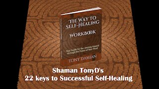 Shaman TonyD's 22 Keys to Successful Self-Healing