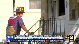 Baltimore County firefighters to receive $1.5M grant - Video