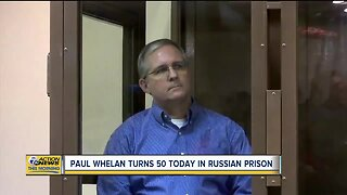 Paul Whelan turns 50 today in Russian prison