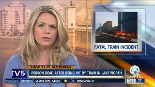 Person struck and killed by train in Lake Worth