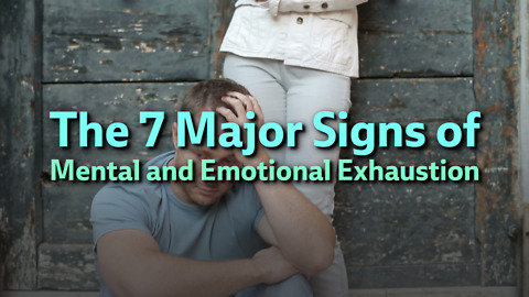 The Signs of Mental and Emotion Exhaustion
