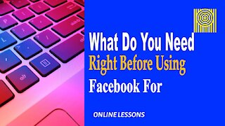 What Do You Need Right Before Using Facebook For