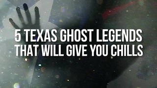 5 Texas Ghost Legends That Will Give You Chills - Video