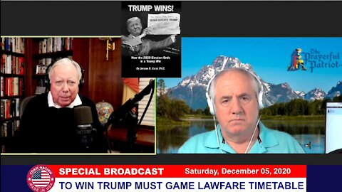 Dr Corsi SPECIAL BROADCAST 12-05-20: TO WIN TRUMP MUST GAME LAWFARE TIMETABLE
